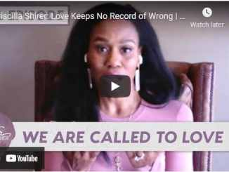Priscilla Shirer Messages: Love Keeps No Record of Wrong