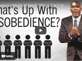 Bishop Dale Bronner Sermon: What's Up With Disobedience?
