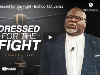 Bishop TD Jakes Sermon: Dressed for the Fight
