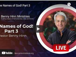 Pastor Benny Hinn Sermons: The Names of God - Part 3
