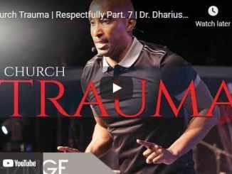 Pastor Dharius Daniels: Church Trauma   Respectfully Part. 7