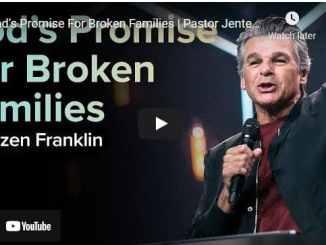 Pastor Jentezen Franklin Sermon: God's Promise For Broken Families