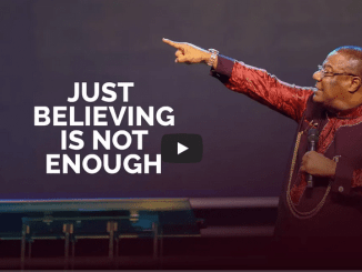 Archbishop Duncan-Williams Sermons 2021 - Just Believing Is Not Enough