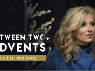 Beth Moore Sermons - Between Two Advents