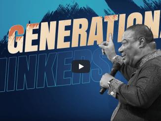 Archbishop Duncan-Williams Sermons 2021 - Generational Thinkers