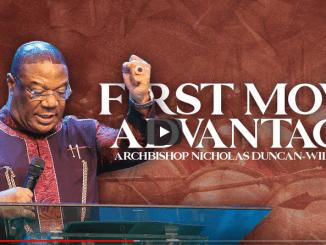 Archbishop Duncan-Williams Sermons - First Move Advantage