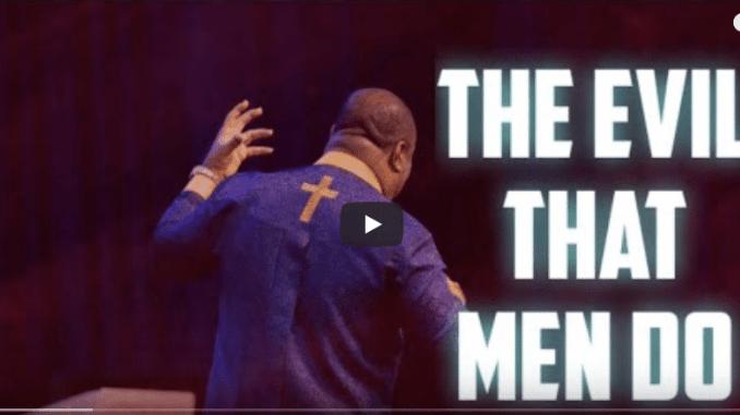 Archbishop Duncan-Williams Sermons 2021 - The Evil That Men Do