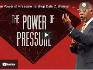 Bishop Dale Bronner Sermon: The Power of Pressure