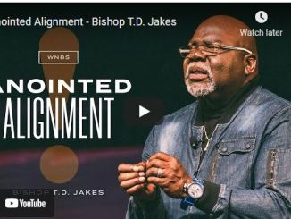 Bishop T.D. Jakes Sermon: Anointed Alignment