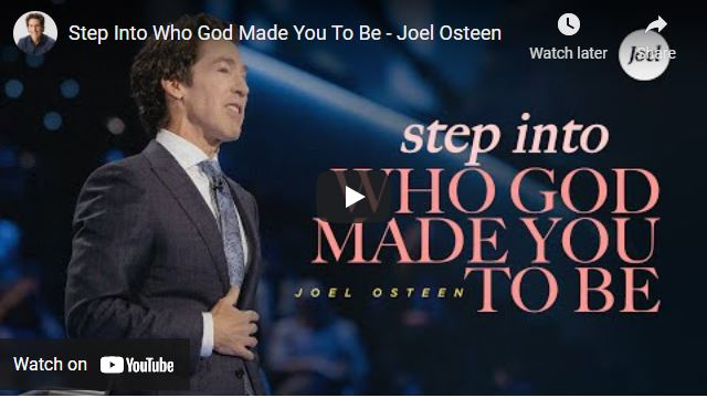 Pastor Joel Osteen Message: Step Into Who God Made You To Be