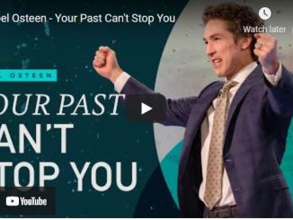 Pastor Joel Osteen Sermon: Your Past Can't Stop You