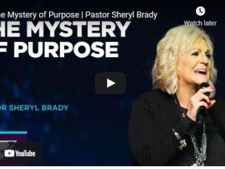 Pastor Sheryl Brady Sermon: The Mystery of Purpose
