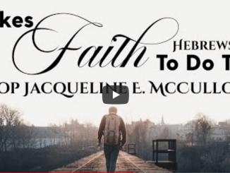 Bishop Jackie McCullough Sermons - It Takes Faith To Do This