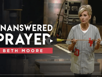 Beth Moore Sermons - Unanswered Prayer