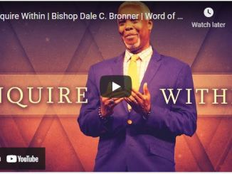 Bishop Dale Bronner Sermons: Inquire Within
