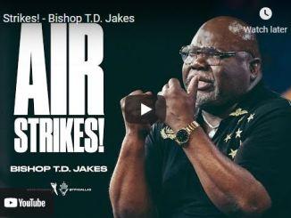 Bishop TD Jakes Sunday Sermon August 29 2021: Air Strikes!