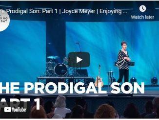 Joyce Meyer Message: The Prodigal Son: Part 1