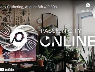 Passion City Church Sunday Live Service August 8 2021