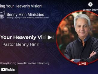 Pastor Benny Hinn Message: Living Your Heavenly Vision!