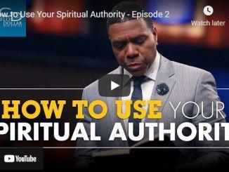 Pastor Creflo Dollar Sermon: How to Use Your Spiritual Authority