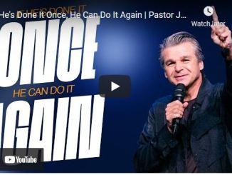 Pastor Jentezen Franklin: If He's Done It Once, He Can Do It Again