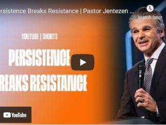 Pastor Jentezen Franklin Sermon: Persistence Breaks Resistance