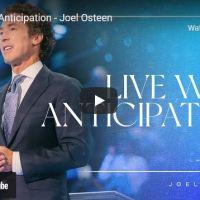 Pastor Joel Osteen Sermon: Live With Anticipation