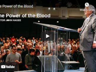 Pastor John Hagee Sermon August 8 2021: The Power of the Blood