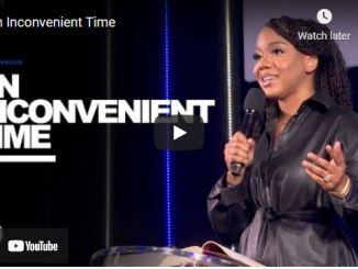 Pastor Sarah Jakes Roberts Sermon: An Inconvenient Time