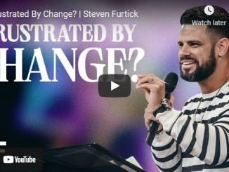 Pastor Steven Furtick Sermon August 24 2021: Frustrated By Change?