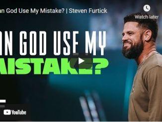 Pastor Steven Furtick Sermon: Can God Use My Mistake?