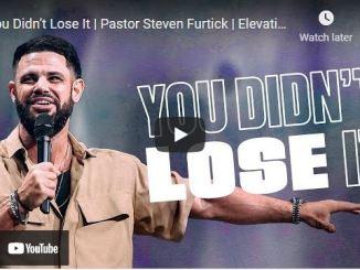 Pastor Steven Furtick Sunday Sermon: You Didn't Lose It - August 1 2021