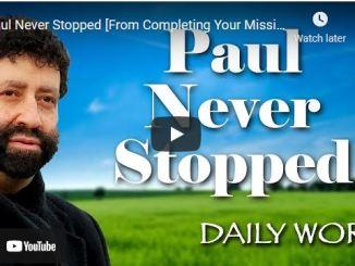 Rabbi Jonathan Cahn Sermon: Paul Never Stopped