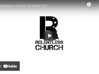 Relentless Church Sunday Live Service August 8 2021