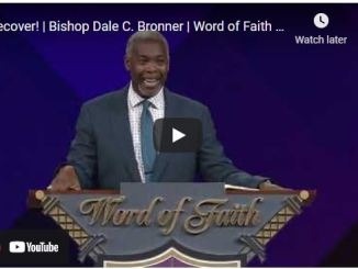 Bishop Dale Bronner Sunday Sermon: Recover!
