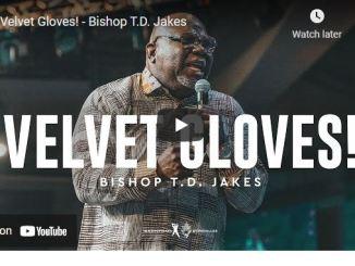 Bishop TD Jakes Sunday Sermon September 12 2021: Velvet Gloves!