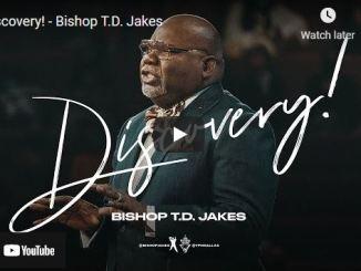 Bishop TD Jakes Sunday Sermon September 5 2021: Discovery!