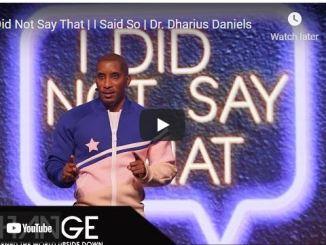 Pastor Dharius Daniels Sunday Sermon: I Did Not Say That | I Said So
