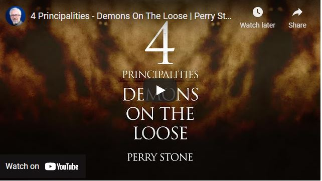 Pastor Perry Stone Message: 4 Principalities - Demons On The Loose