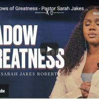 Pastor Sarah Jakes Roberts Sunday Sermon: The Shadows of Greatness
