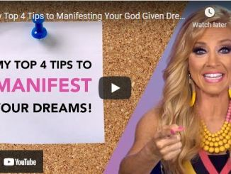 Terri Savelle Foy: My Top 4 Tips to Manifesting Your God Given Dreams!