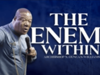 Archbishop Duncan-Williams Sermons - The Enemy Within