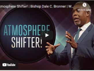 Bishop Dale Bronner Sermon: Atmosphere Shifter!