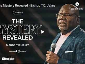 Bishop TD Jakes Sermon: The Mystery Revealed