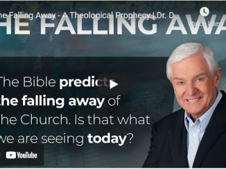 Pastor David Jeremiah: The Falling Away - A Theological Prophecy
