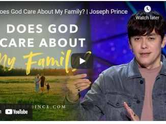 Pastor Joseph Prince Message: Does God Care About My Family?