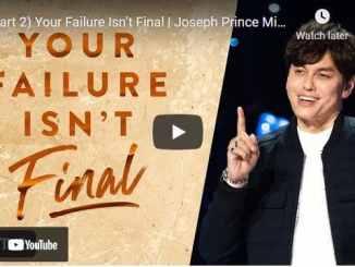 Pastor Joseph Prince Message: Your Failure Isn't Final (Part 2)