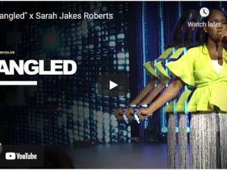 "Pastor Sarah Jakes Roberts Sermon: ""Tangled"""