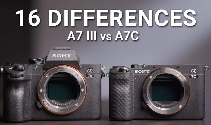 Sony a7c vs a7iii: 16 Important Differences