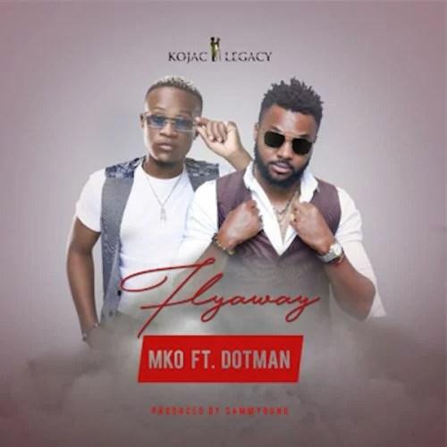 MKO ft. Dotman - Flyaway (prod. SammYouny) Mp3 Download
